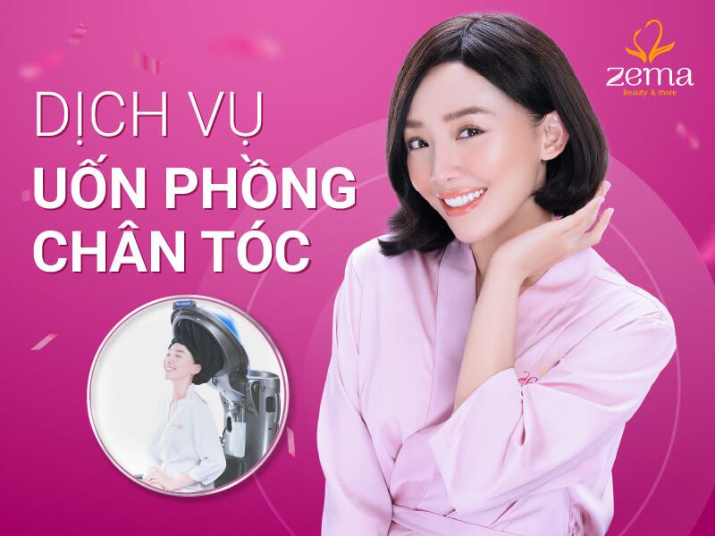 Dịch vụ uốn phồng chân tóc tại Zema Việt Nam