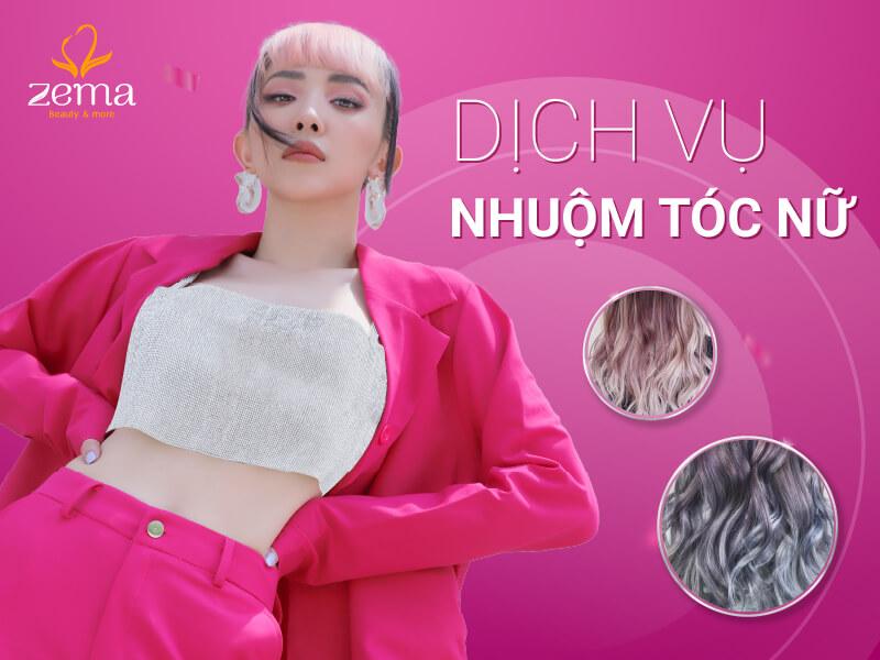 Dịch vụ nhuộm tóc nữ tại Zema Việt Nam