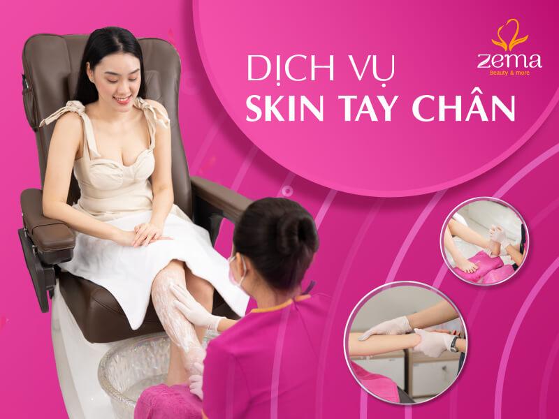 Dịch vụ skin tay chân tại Zema Việt Nam
